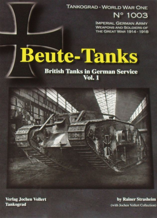 Beute-Tanks, British Tanks in German Service Vol.1, by Rainer Strasheim